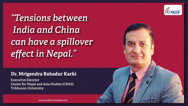 'Tensions between India and China can have a spillover effect in Nepal': Dr. Mrigendra Bahadur Karki
